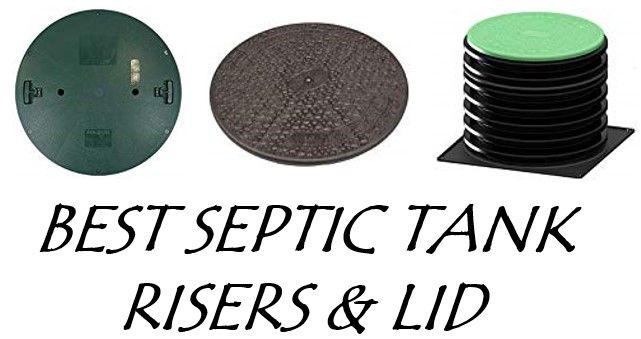 BEST SEPTIC TANK RISERS & LID
