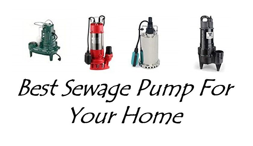 Best Sewage Pump For Your Home