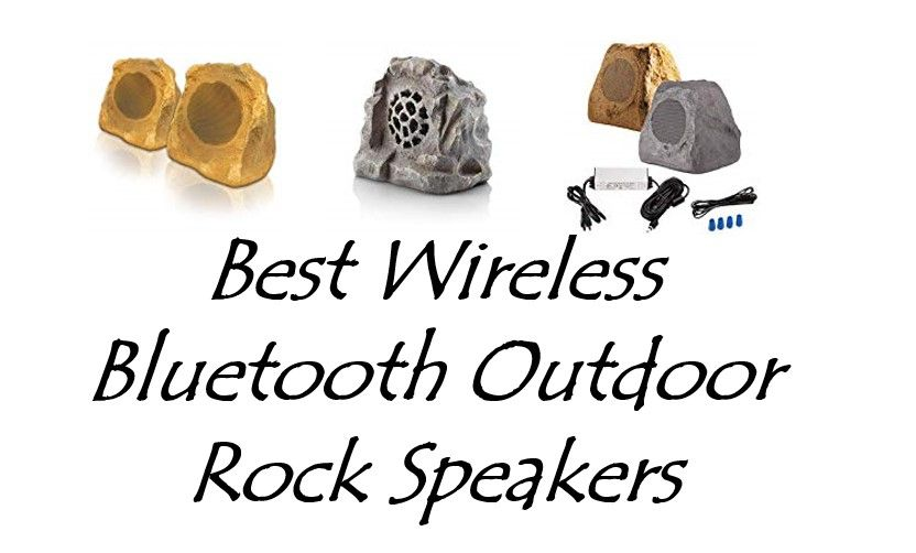 Best Wireless Bluetooth Outdoor Rock Speakers