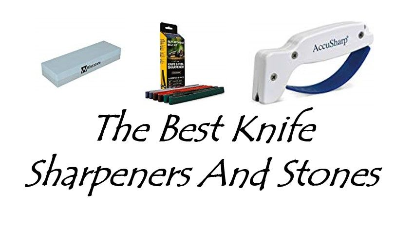 The Best Knife Sharpeners And Stones